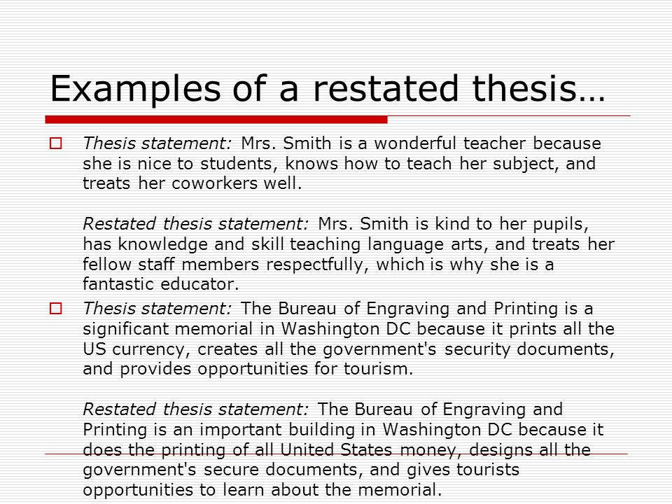 a restated thesis statement Best answer: i think the first thesis explains what you are going to talk about generally, and the restated thesis explains why this is important.