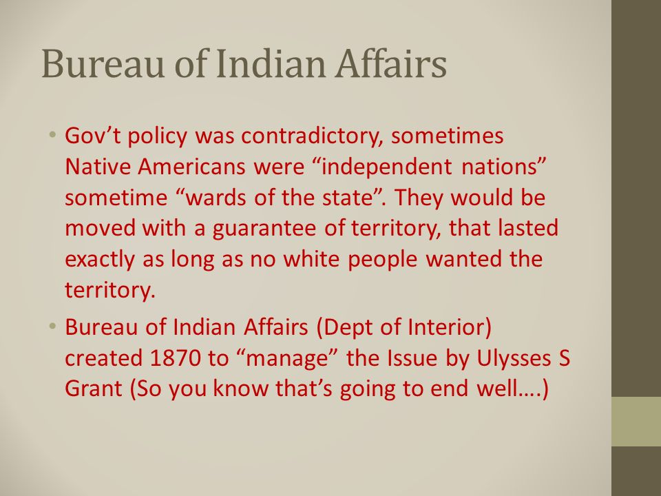 The west and the new south ppt video online download for Bureau of indian affairs