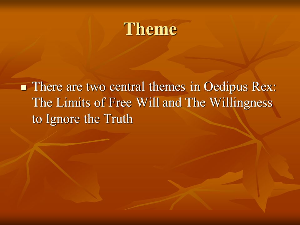 free will in oedipus rex and Get an answer for 'what is the role of fate in oedipus rex' and find homework help for other oedipus rex questions at enotes start free trial.