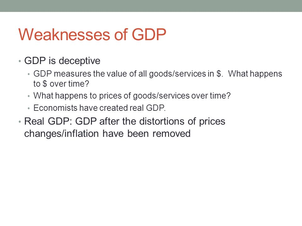Weaknesses of GDP GDP is deceptive