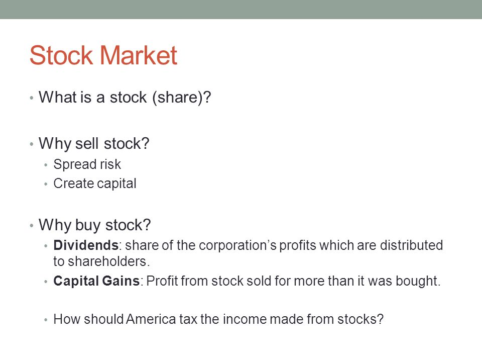 Stock Market What is a stock (share) Why sell stock Why buy stock