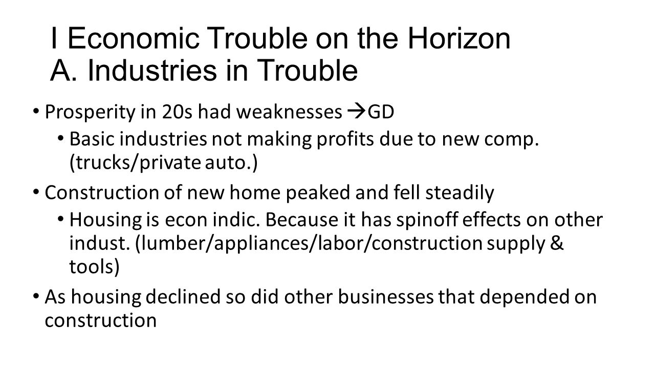 I Economic Trouble on the Horizon A. Industries in Trouble