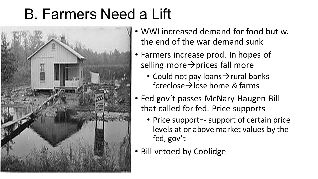 B. Farmers Need a Lift WWI increased demand for food but w. the end of the war demand sunk.