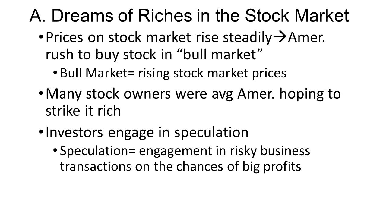 A. Dreams of Riches in the Stock Market