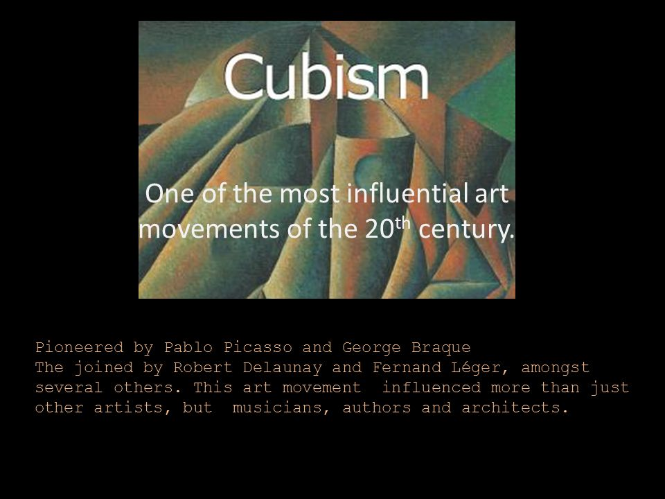 a description of cubist revolution the most influential art movement of the 20th century