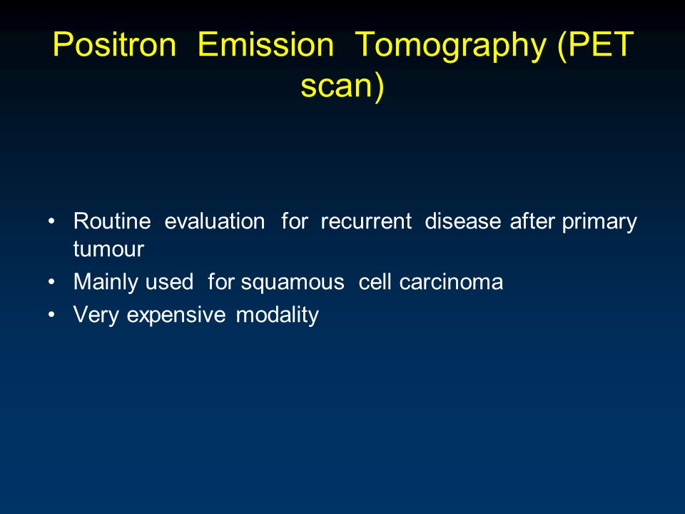 Positron Emission Tomography (PET scan)