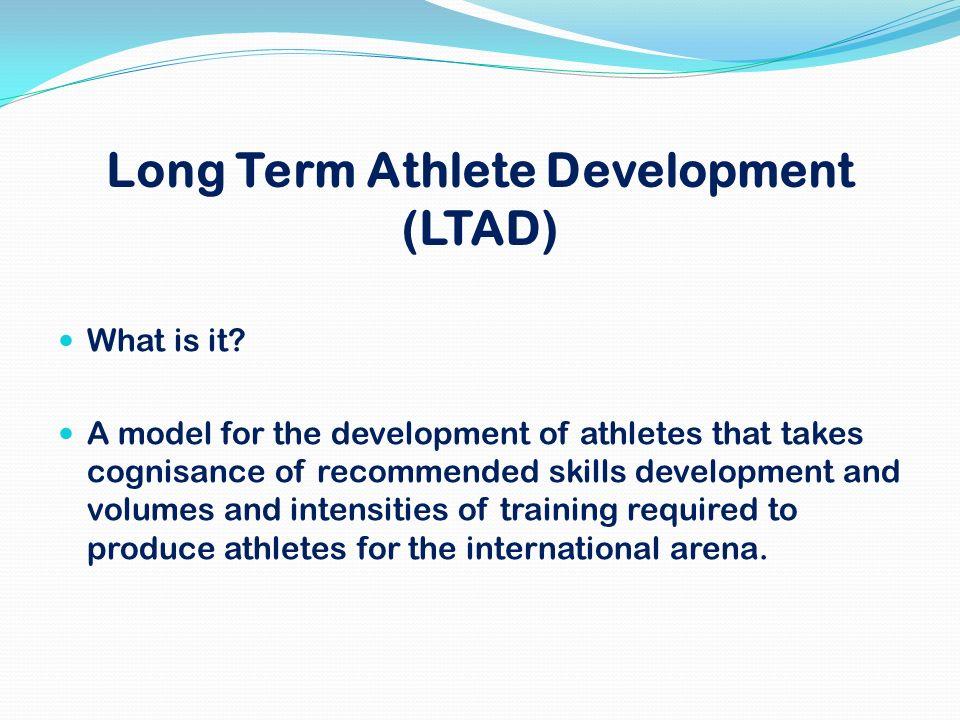 Long Term Athlete Development (LTAD)