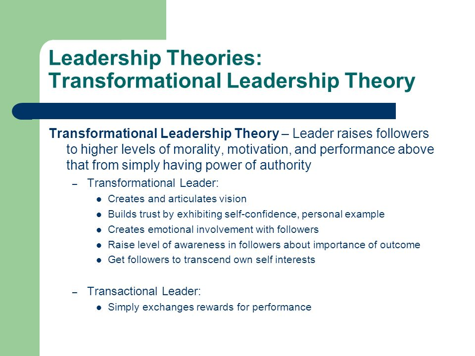 transactional leadership theory Asaf varol and serkan varol 1 transformational leadership transformational leadership is the most popular theory of leadership it is a type of leadership style.