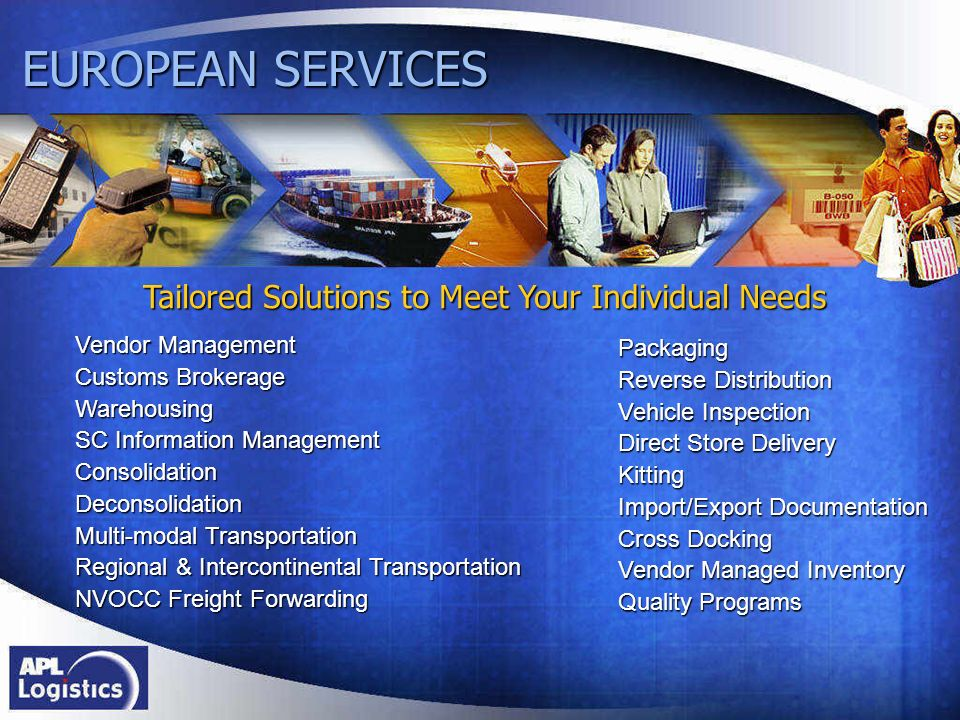 EUROPEAN SERVICES Tailored Solutions to Meet Your Individual Needs