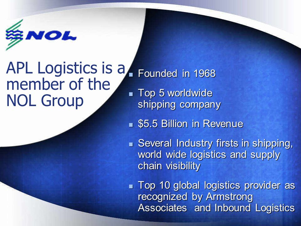 APL Logistics is a member of the NOL Group Founded in 1968