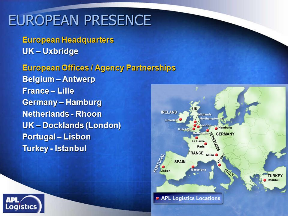 EUROPEAN PRESENCE European Headquarters UK – Uxbridge