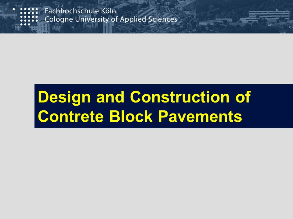 Design and Construction of Contrete Block Pavements