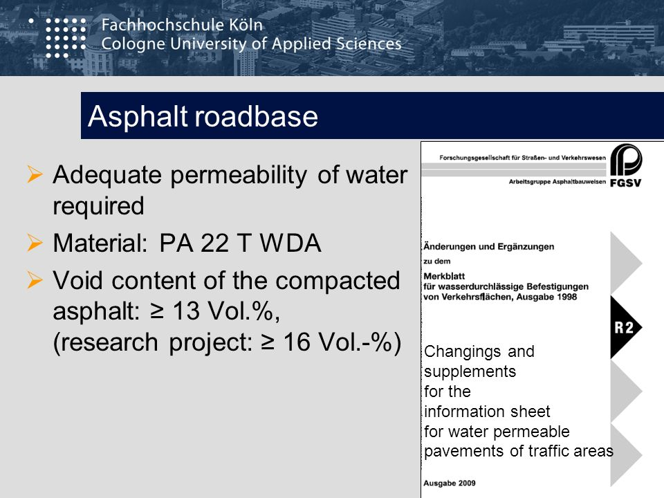 Asphalt roadbase Adequate permeability of water required