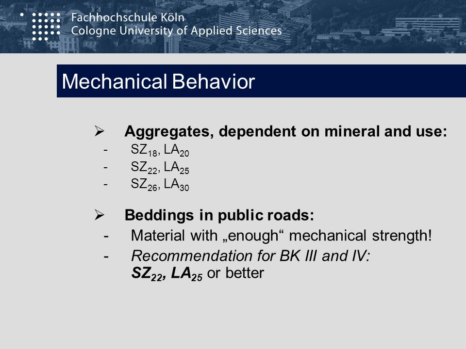Mechanical Behavior Aggregates, dependent on mineral and use: