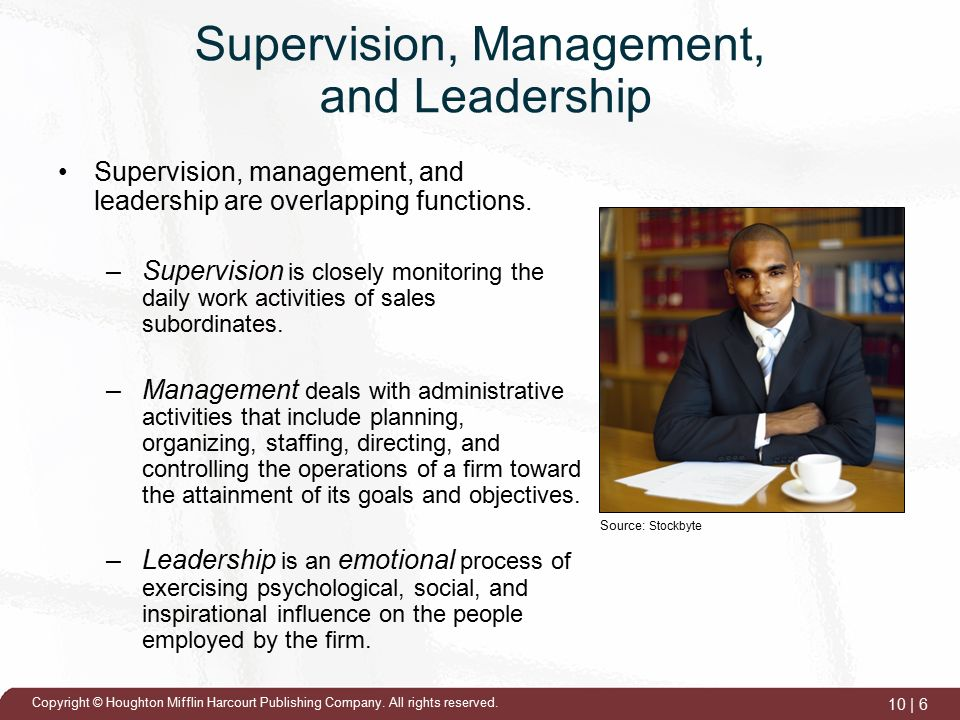 management supervision and leadership For example, if the senior management of a law enforcement agency decides that changing long-standing scheduling practices will result in a more efficient use of resources (ie, more uniformed officers in the field during peak hours), making the change successfully will require a mixture of good management, leadership, and supervision.