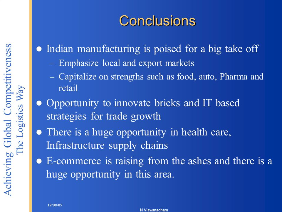 Conclusions Indian manufacturing is poised for a big take off