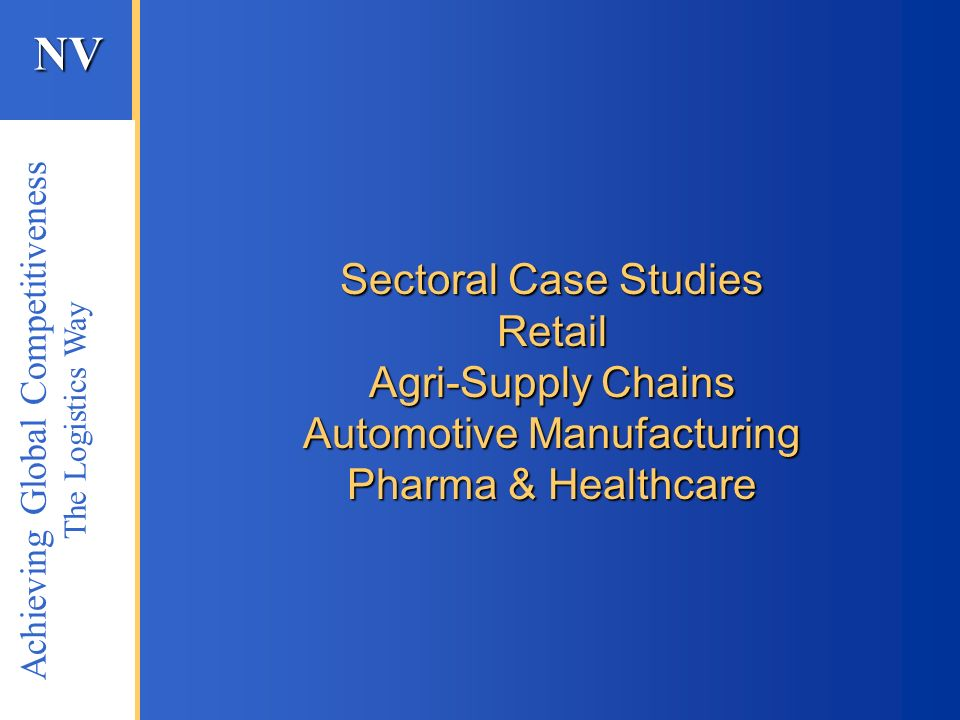 Sectoral Case Studies Retail Agri-Supply Chains Automotive Manufacturing Pharma & Healthcare
