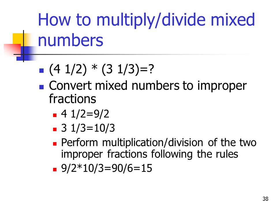 How to multiply/divide mixed numbers