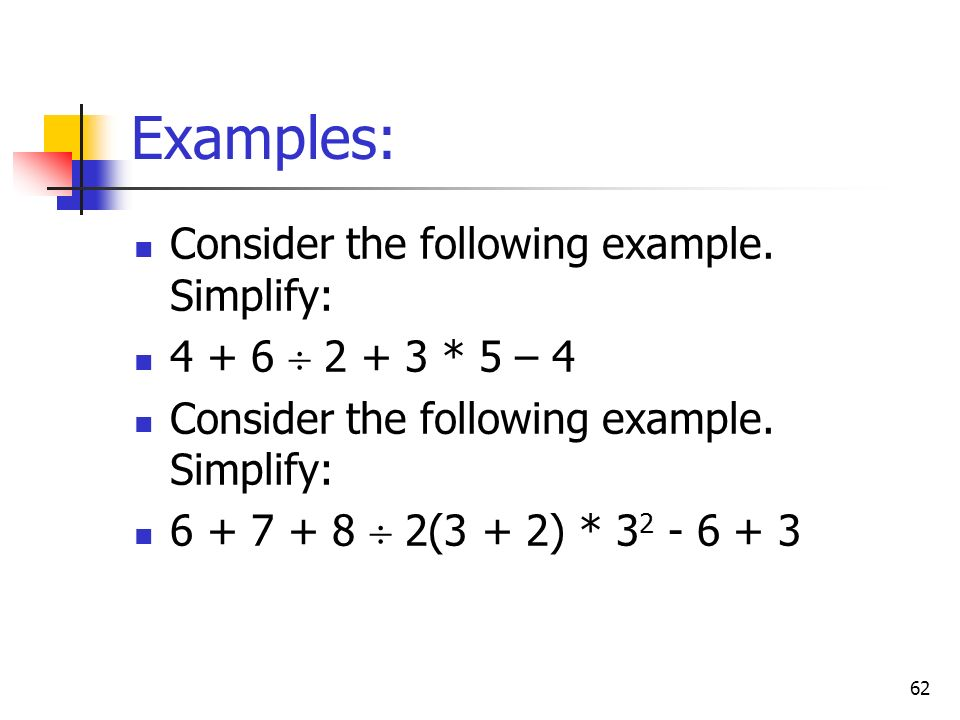 Examples: Consider the following example. Simplify: