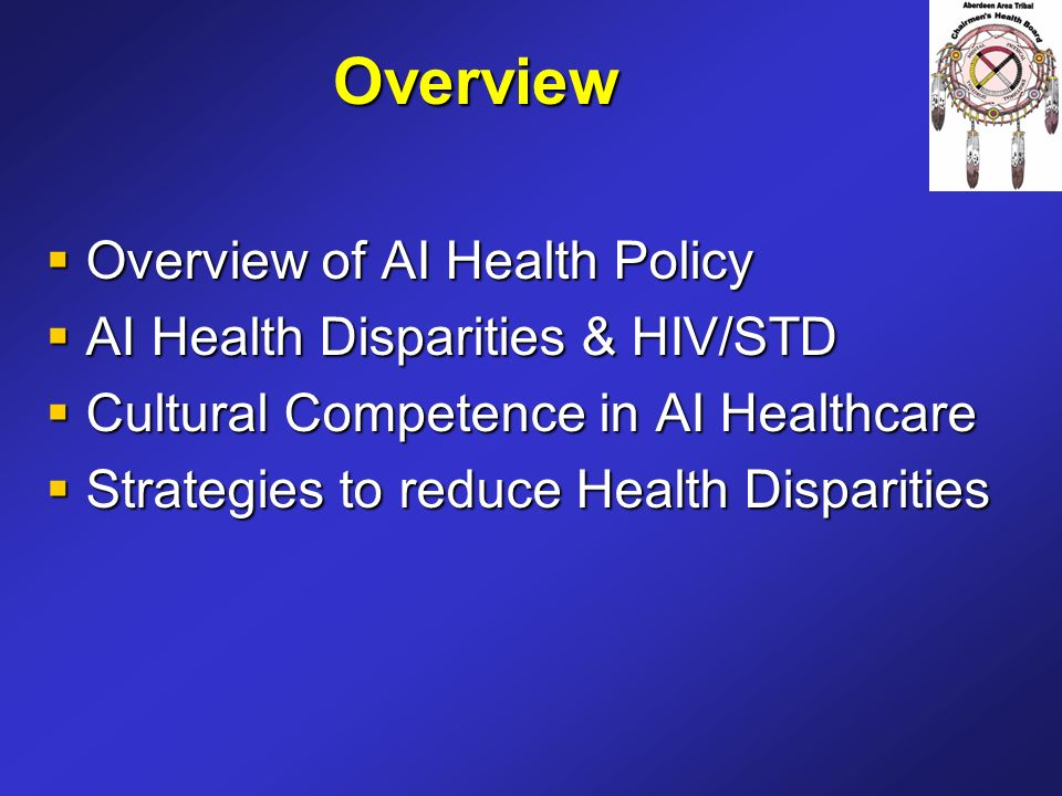 Overview Overview of AI Health Policy AI Health Disparities & HIV/STD