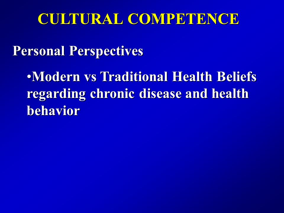 CULTURAL COMPETENCE Personal Perspectives