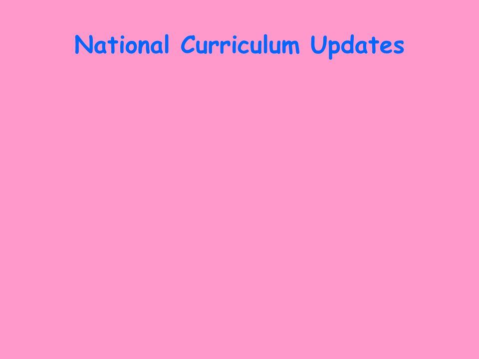 National Curriculum Updates