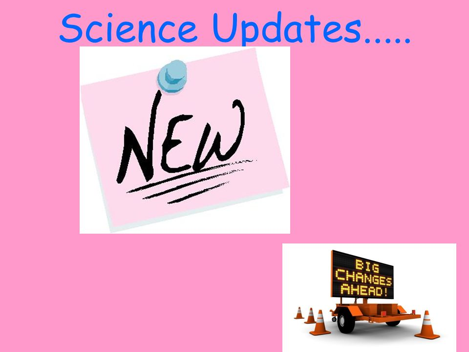 Science Updates.....