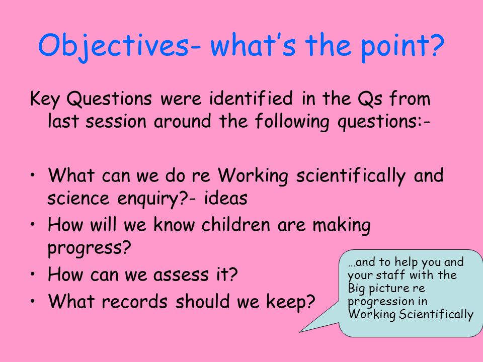 Objectives- what's the point
