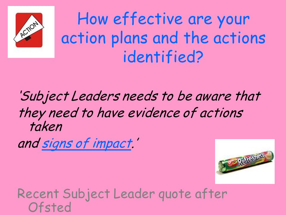 How effective are your action plans and the actions identified