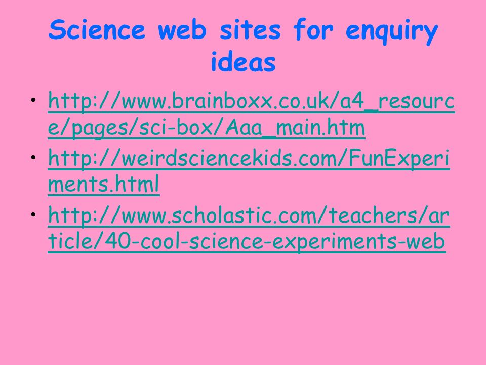 Science web sites for enquiry ideas