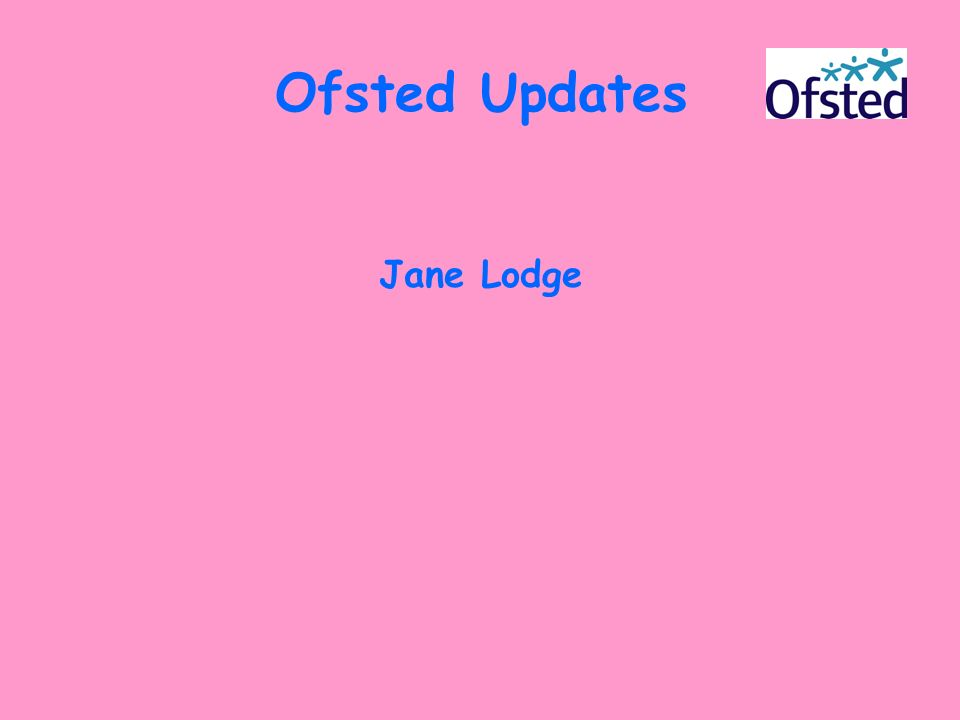 Ofsted Updates Jane Lodge