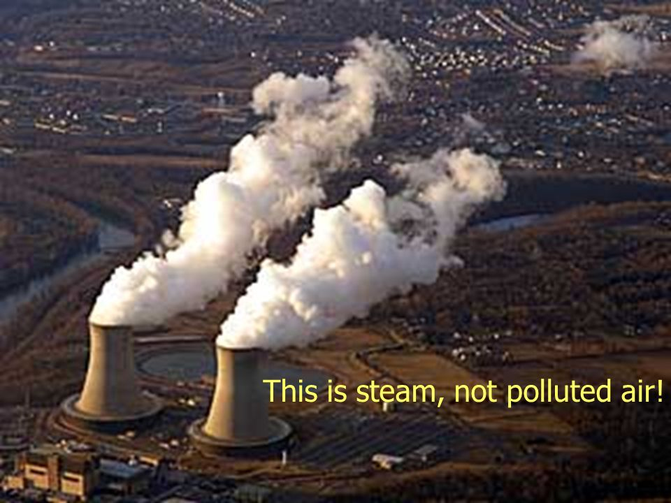 This is steam, not polluted air!