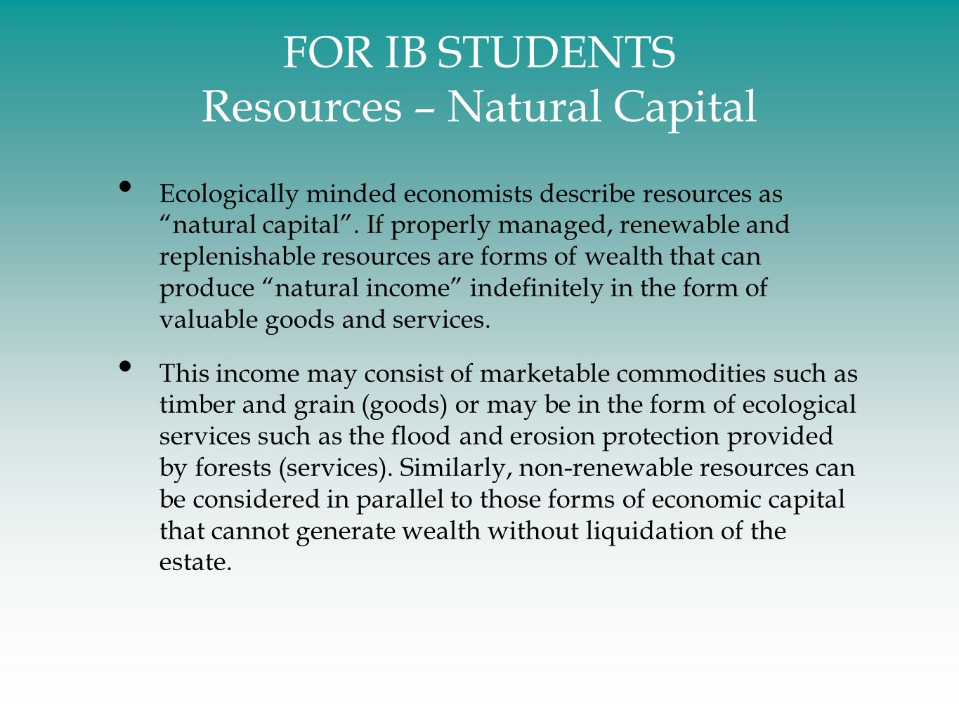 FOR IB STUDENTS Resources – Natural Capital