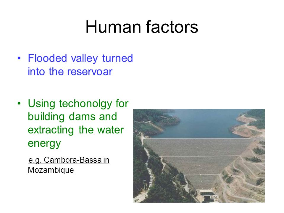 Human factors Flooded valley turned into the reservoar