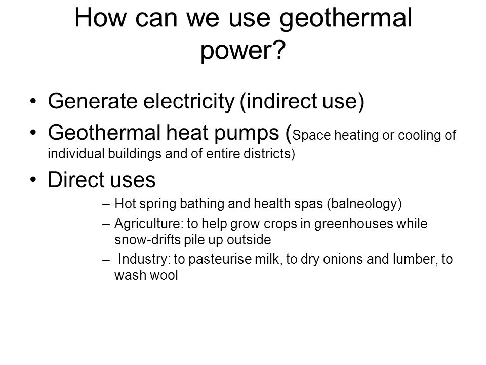 How can we use geothermal power