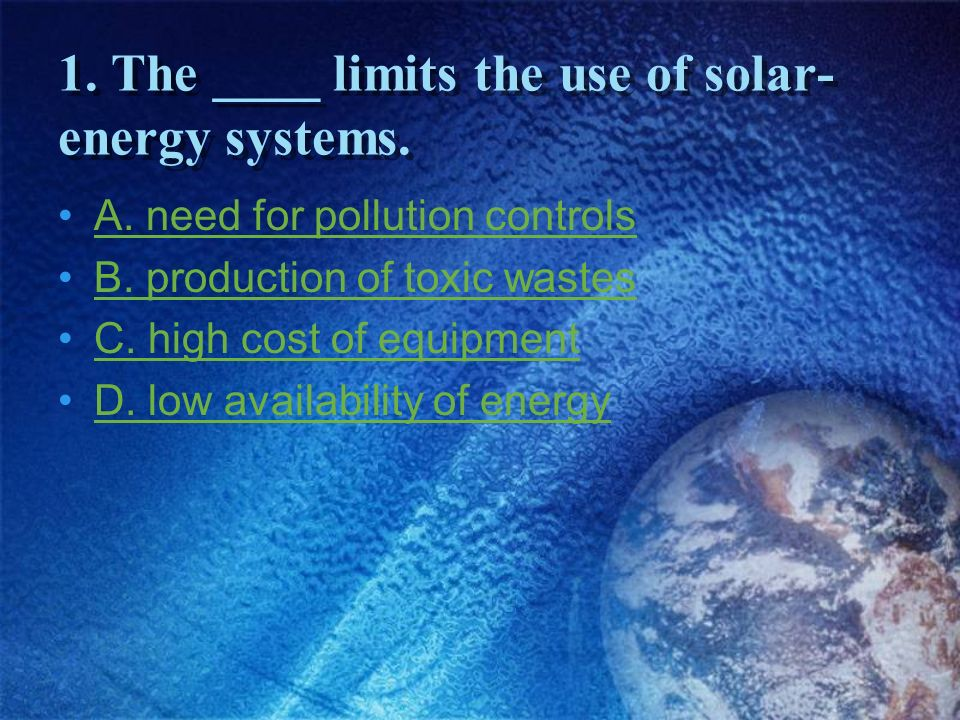 1. The ____ limits the use of solar-energy systems.