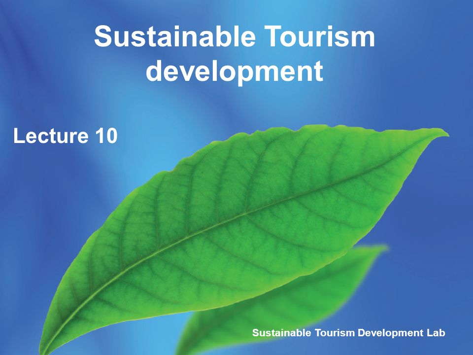 tourism planning and sustainable tourism tourism essay This is the subject of what the essay needs to be about destinations wanting to promote sustainable tourism are more likely to be successful when there is effective .