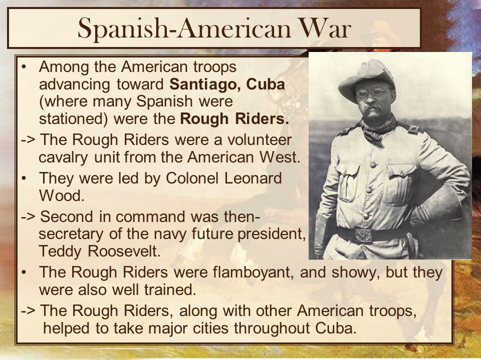 the major battles that led to the spanish american war Future president theodore roosevelt raised troops and became famous in leading the rough riders during the battle of san juan hill a major attack occurred in the philippines an american fleet commanded by george dewey destroyed the spanish fleet.