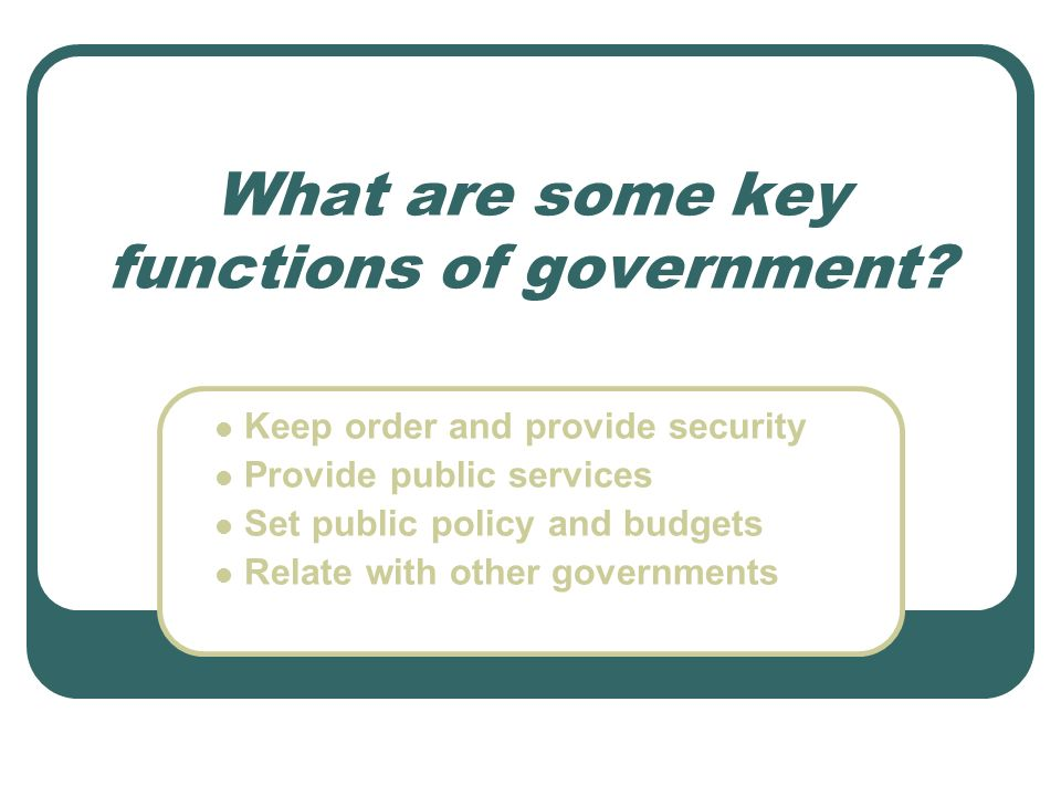 What are some key functions of government