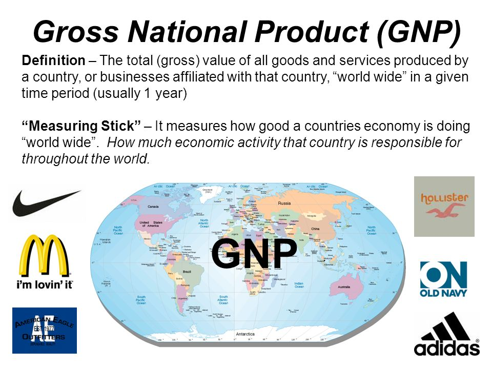 the measure of gross national product in poor countries Gross national product (gnp) is a broad measure of a nation's total economic activity gnp is the value of all finished goods and services produced in a country in one year by its nationals how it works (example).
