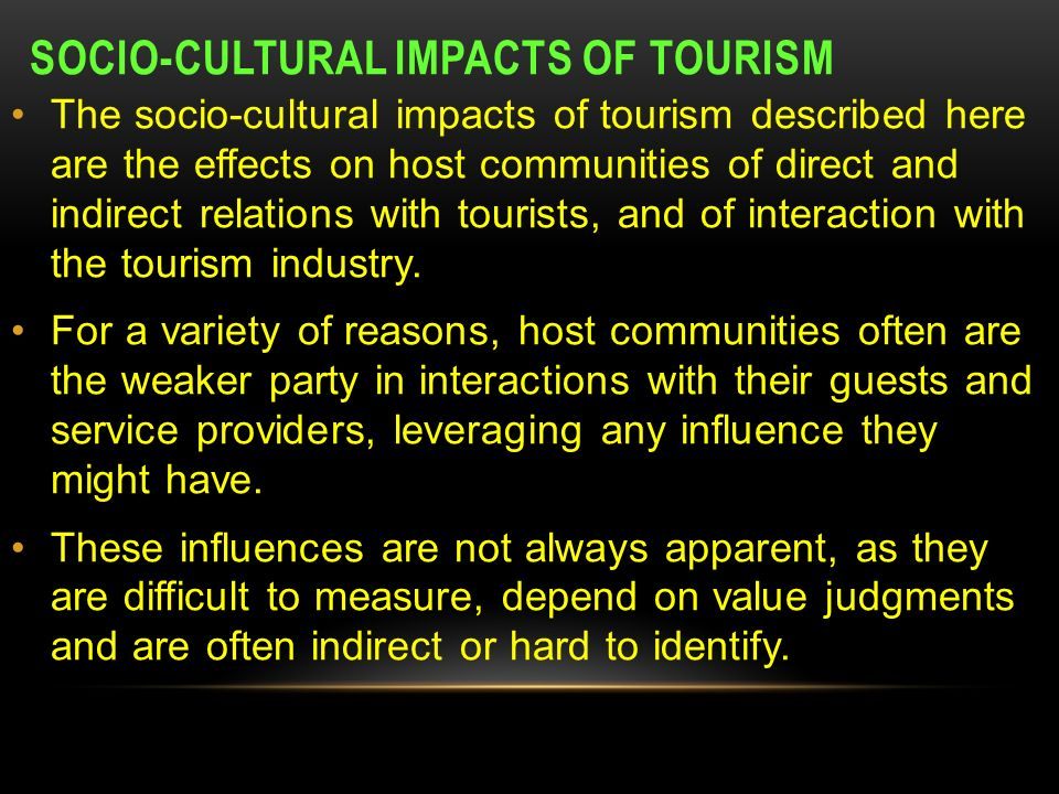 socio cultural effects of tourism on jamaica Socio-cultural, environmental and economic impacts of tourism 11 tourism impacts on society and culture a) discuss two negative and two positive impacts that tourism could have on the society and culture of your chosen destination as a result of an influx of tourists.