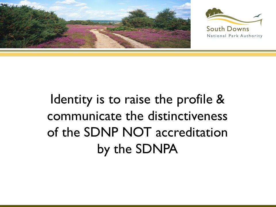 Identity is to raise the profile & communicate the distinctiveness