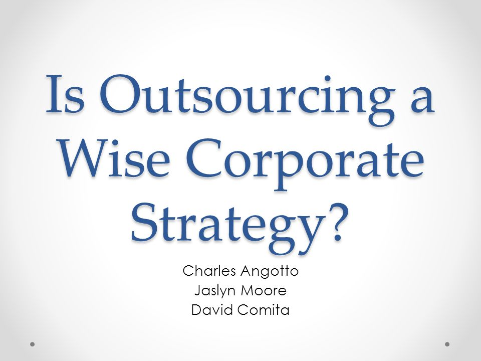 is outsourcing a wise strategy In strategic outsourcing, the optimal relationship usually approaches a joint-venture/strategic alliance-type arrangement the traditional customer-supplier relationship is typically inadequate for strategic outsourcing, as it often fails to allow the parties to address key business considerations and requirements.