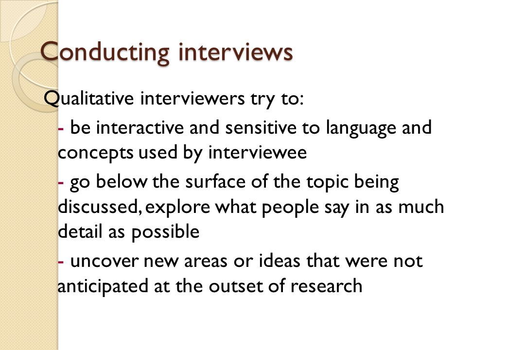 conducting research interviews Steps for conducting focus groups or individual in-depth interviews 1 plan the study plan your study with the input of your strategy team, stakeholders, and research experts so that.