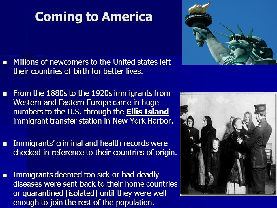 Coming to America Millions of newcomers to the United states left their countries of birth for better lives.