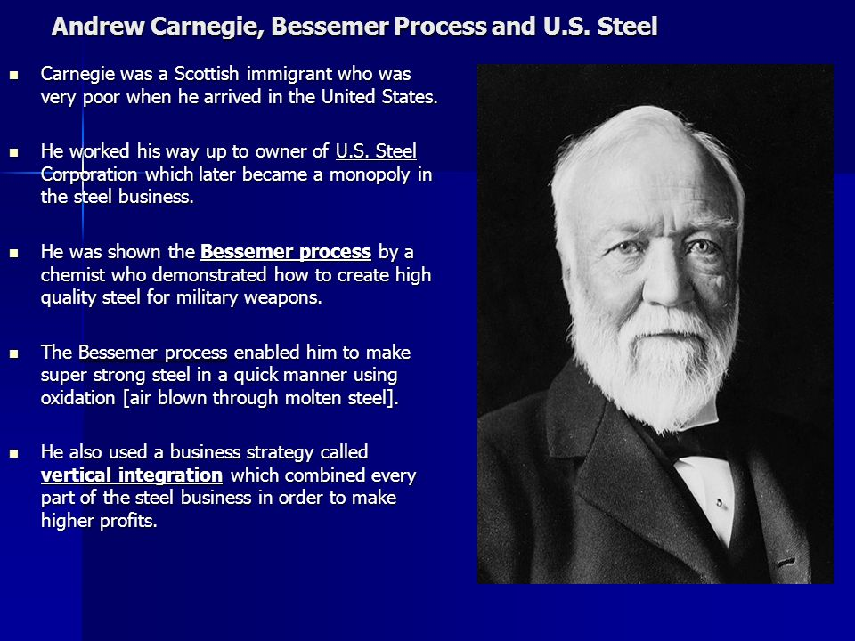 Andrew Carnegie, Bessemer Process and U.S. Steel