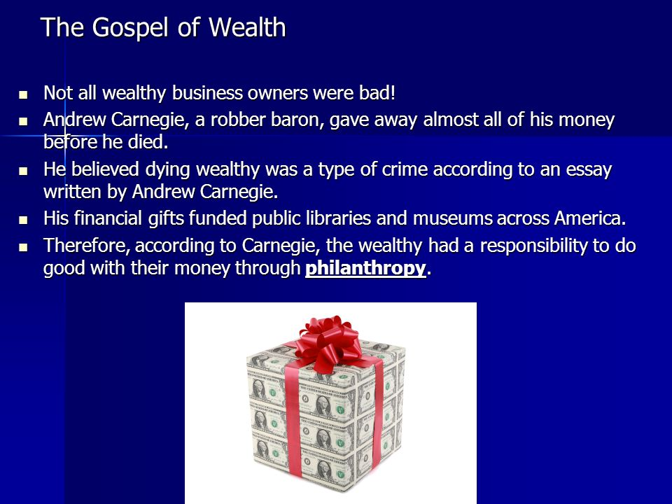 The Gospel of Wealth Not all wealthy business owners were bad!