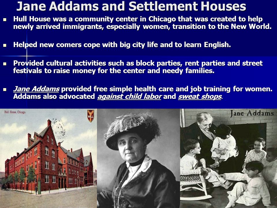 Jane Addams and Settlement Houses