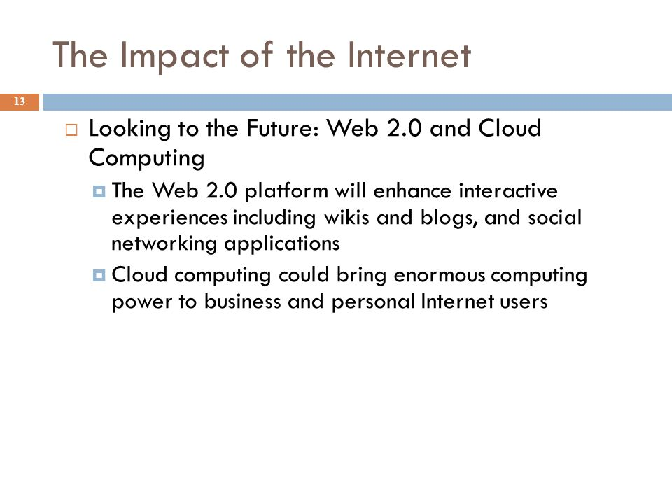 impact of internet on business in future The federal reserve must attempt to forecast the future growth of the economy   not have enough impact on business processes, practices and organization to  show up  isolating the potential impact of the internet on productivity is  important.