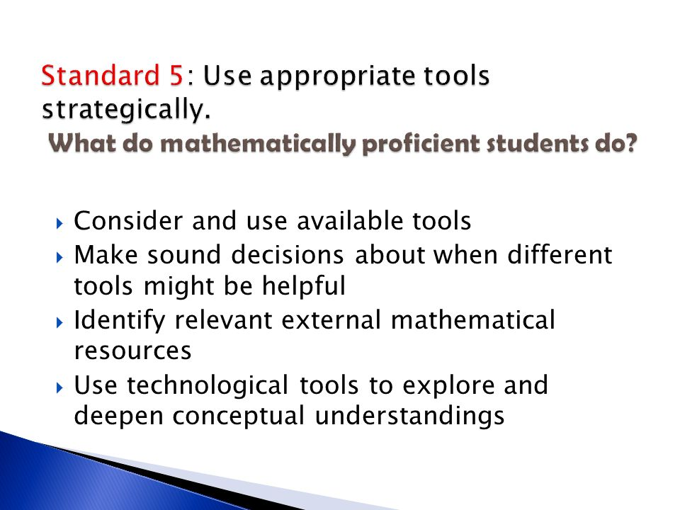 Standard 5: Use appropriate tools strategically
